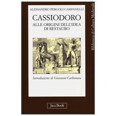 Cassiodoro. Alle origini dell'idea di restauro