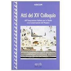 Atti del 25° Colloquio dell'Associazione italiana per lo studio e la conservazione del mosaico