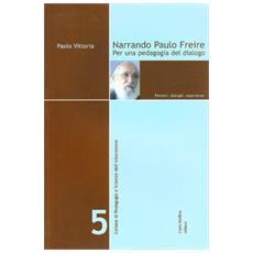 Narrando Paulo Freire. Per una pedagogia del dialogo