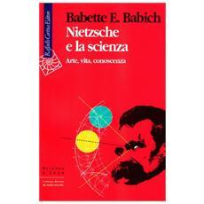 Nietzsche e la scienza. Arte, vita, conoscenza