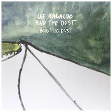 Lee Ranaldo & The Dust - Acoustic Dust