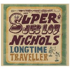 Jeb Loy Nichols - Long Time Traveller (Expanded Edition) (2 Cd)