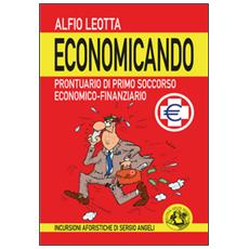 Economicando. Prontuario di primo soccorso economico-finanziario