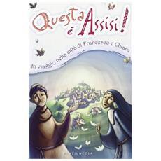 Questa è Assisi! Viaggio illustrato nella città di Francesco e Chiara
