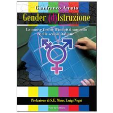 Gender (d) istruzione. Le nuove forme d'indrottinamento nelle scuole italiane