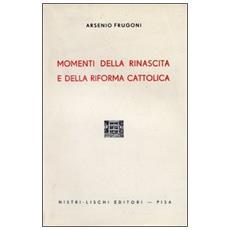 Momenti della rinascita e della Riforma cattolica