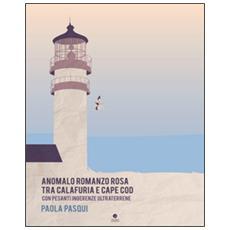 Anomalo romanzo rosa fra Calafuria e Cape Cod. Con pesanti ingerenze ultraterrene