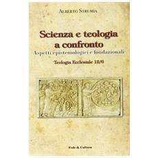 Scienza e teologia a confronto. Aspetti epistemologici e fondazionali