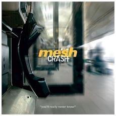 Mesh - Crash