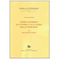Ultimi contributi alla storia e alla teoria dello storicismo. Vol. 3: Discussioni e teorie.