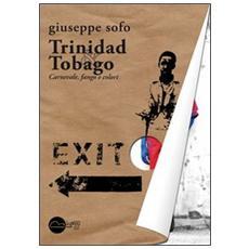 Trinidad & Tobago. Carnevale, fango e colori