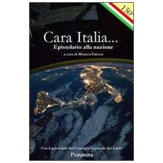 Cara Italia. . . Epistolario alla nazione