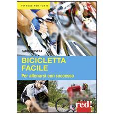 Bicicletta facile. Per allenarsi con successo