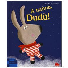 A nanna, Dud�!
