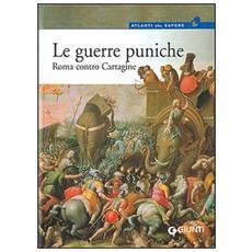 Le guerre puniche. Roma contro Cartagine