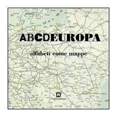 ABCDEUROPA. Alfabeti come mappe