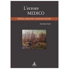 L'errore medico. Policies, relazioni, coesione sociale