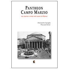 Pantheon e Campo Marzio. Tra storia e mito nel cuore di Roma