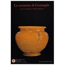 Ceramica di Grottaglie. Ovvero l'importanza della tradizione (La)