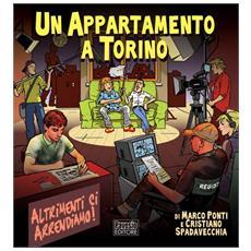 Appartamento A Torino (Un) – Altrimenti Ci Arrendiamo (Marco Ponti / Cristiano Spadavecchia) (50% Sconto)