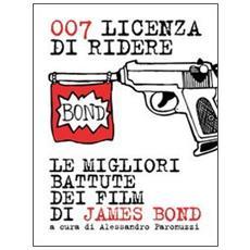 007 licenza di ridere. Le migliori battute dei film di James Bond