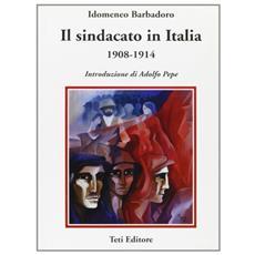 Sindacato in Italia (1908-1914) (Il)
