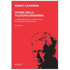 Storia della filosofia moderna. Vol. 3: Il problema della conoscenza nei sistemi postkantiani
