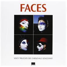 Faces. Volti truccati del carnevale veneziano. Ediz. italiana e inglese