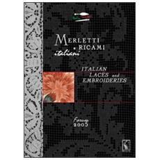 Merletti e ricami italianiItalian laces and embroideries. Forum 2005