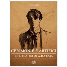 Cerimonie e artifici nel teatro di W. B. Yeats