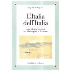 Italia dell'Italia. La tradizione toscana da Montesquieu a Berenson (L')