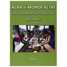 Alba di mondi altri. I nuovi movimenti dal basso in America Latina