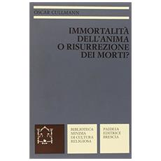 Immortalità dell'anima o risurrezione dei morti? La testimonianza del Nuovo Testamento