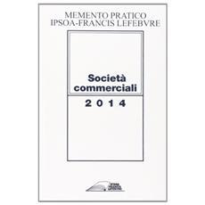 Memento pratico. Società commerciali 2014