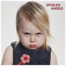 Spoiled Amigo - Spoiled Amigo