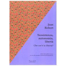 Sussistenza, autonomia, libertà. Che cos'è la libertà?