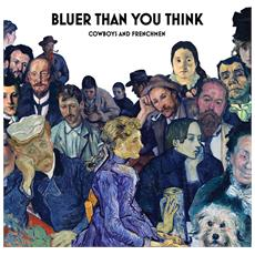 Cowboys & Frenchmen - Bluer Than You Think