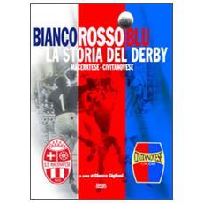 Bianco rosso blu. la storia del derby maceratese-civitanovese