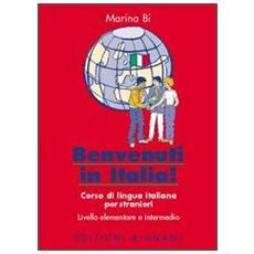 Benvenuti in Italia! Corso di lingua italiana per stranieri