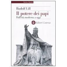 Potere dei papi. Dall'età moderna a oggi (Il)