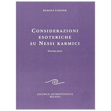 Considerazioni esoteriche su nessi karmici. Vol. 6