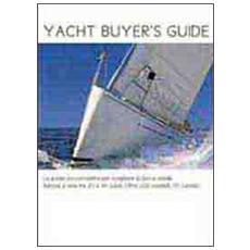 Yacht Buyer's guide. La guida più completa per scegliere la barca ideale. Barche a vela tra 20 e 40 piedi. Oltre 200 modelli. 70 cantieri