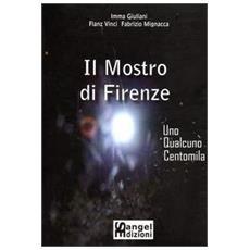 Il mostro di Firenze. Uno, qualcuno, centomila