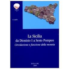 La Sicilia da Dionisio I a Sesto Pompeo. Circolazione e funzione della moneta