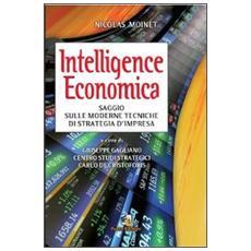 Intelligence economica. Saggio sulle moderne tecniche di strategia d'impresa