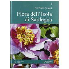Flora dell'isola di Sardegna. Ediz. illustrata. Vol. 2