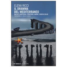 Il dramma del Mediterraneo. Malta e Lampedusa, frontiere liquide, confini solidi