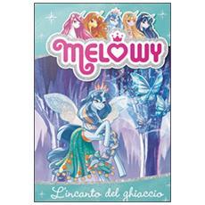 L'incanto del ghiaccio. Melowy. Vol. 4