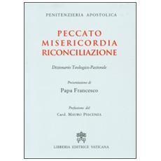 Peccato Misericordia Riconciliazione. Dizionario teologico-pastorale