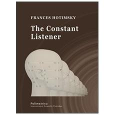 The constant listener